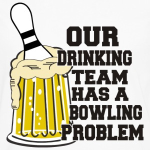 Bowling Our Drinking Team Has A Bowling Problem T- - Men's Premium Long Sleeve T-Shirt