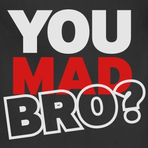 YOU MAD BRO? - Adjustable Apron