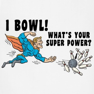 I Bowl What's Your Super Power T-Shirt - Adjustable Apron