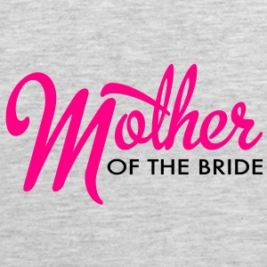 mother of the bride Women's T-Shirts - Men's Premium Tank