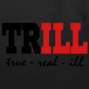 Trill T-Shirts - Eco-Friendly Cotton Tote