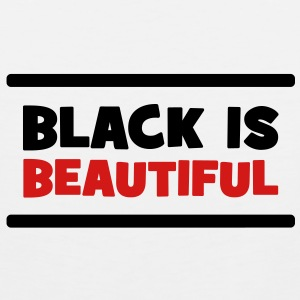 Black is Beautiful ! Women's T-Shirts - Men's Premium Tank