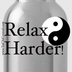 Relax Harder! T-Shirt - Water Bottle