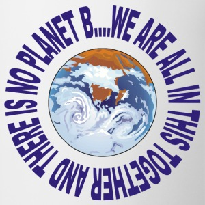 Earth Day No Planet B T-Shirt - Coffee/Tea Mug