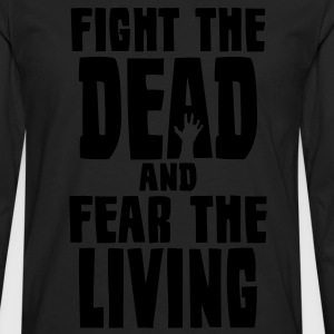 Fight The Dead - Men's Premium Long Sleeve T-Shirt