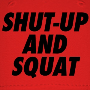 Shut-Up and Squat Women's T-Shirts - Baseball Cap