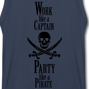 Work like a CAPTAIN party like a PIRATE Women's T-Shirts - Men's Premium Tank