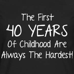 The First 40 Years Of Childhood - Men's Premium Long Sleeve T-Shirt