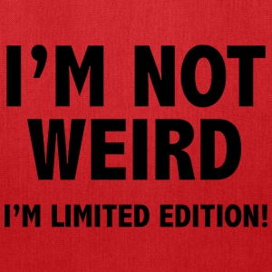 I'm not weird. I'm limited edition. - Tote Bag