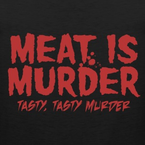 Meat is Tasty Murder T-Shirts - Men's Premium Tank