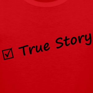 True story T-Shirts - Men's Premium Tank