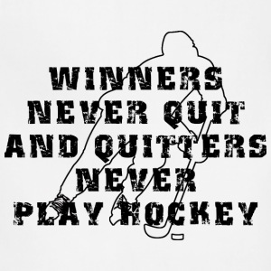 Hockey Winners Never Quit T-Shirt - Adjustable Apron