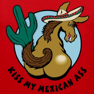 Kiss My Mexican Ass T-Shirt - Men's Premium Tank