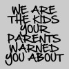 We Are The Kids Your Parents Warned You About T-Sh - Men's Premium T-Shirt