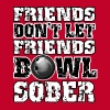 Friends Don't Let Friends Bowl Sober T-Shirts - Men's Premium T-Shirt