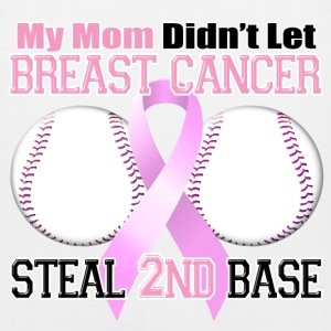 Mom Didn't Let Breast Cancer Steal 2nd Base Women's T-Shirts - Men's Premium Tank