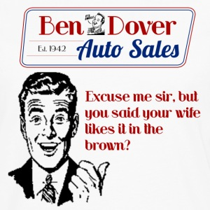 Funny Car Salesman Shirts Ben Dover Auto Sales - Men's Premium Long Sleeve T-Shirt