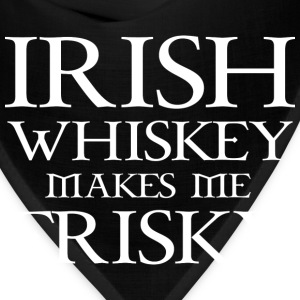 Irish Whiskey Makes Me Frisky - Bandana