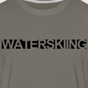 WATERSKI,WATER, WAKEBOARD, MONOSKI, SKI, RIDE T-Shirts - Men's Premium Long Sleeve T-Shirt