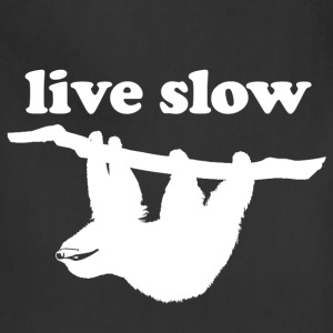 Funny Gym Shirt - Cute Sloth! Live Slow  - Adjustable Apron