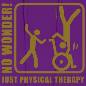 No wonder! Just physical therapy (physiotherapy) T-Shirts - Women's Hoodie