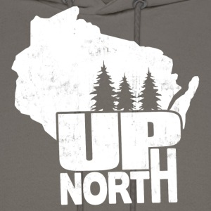 WISCONSIN UP NORTH T-Shirts - Men's Hoodie