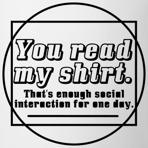 Enough Social Interaction For One Day T-Shirts - Coffee/Tea Mug