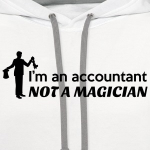 Accountant not a magician T-Shirts - Contrast Hoodie