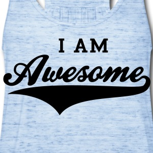 I AM Awesome T-Shirt NS - Women's Flowy Tank Top by Bella
