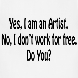 Yes I am An Artist No I Don't Work For Free..Mens  - Adjustable Apron