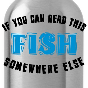 If you can READ this FISH somewhere else T-Shirts - Water Bottle