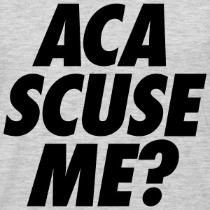 Aca Scuse Me? Women's T-Shirts - Men's Premium Long Sleeve T-Shirt
