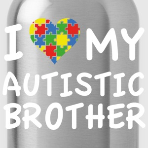 I Love My Autistic Brother - Water Bottle
