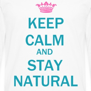Keep Calm & Stay Natural T-Shirt - Men's Premium Long Sleeve T-Shirt