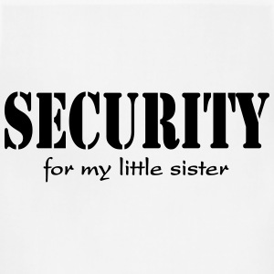 Security for my little sister T-Shirts - Adjustable Apron