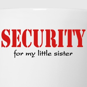 Security for my little sister T-Shirts - Coffee/Tea Mug