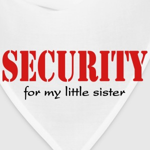 Security for my little sister T-Shirts - Bandana