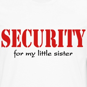 Security for my little sister T-Shirts - Men's Premium Long Sleeve T-Shirt