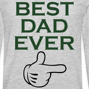 BEST DAD EVER T-Shirts - Men's Premium Long Sleeve T-Shirt