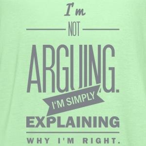 saying: i´m not arguing T-Shirts - Women's Flowy Tank Top by Bella