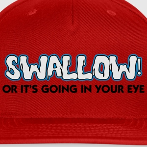 KCCO - Swallow Or It's Going In Your Eye T-Shirts - Snap-back Baseball Cap