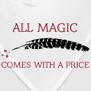 OUAT Quote: All magic comes with a price - Bandana