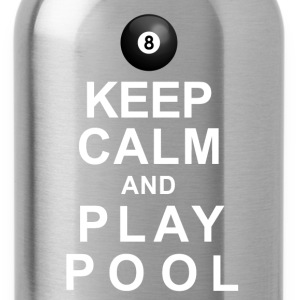 Keep Calm and Play Pool T-Shirts - Water Bottle