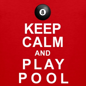 Keep Calm and Play Pool T-Shirts - Men's Premium Tank