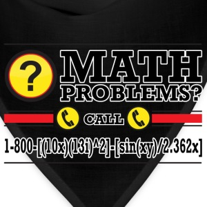 Math Problems? T-Shirts - Bandana
