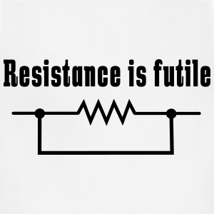 Resistance is futile T-Shirts - Adjustable Apron