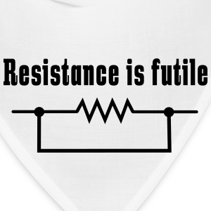 Resistance is futile T-Shirts - Bandana