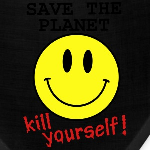 Save the planet, kill yourself T-Shirts - Bandana
