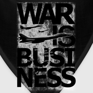 WAR IS BUSINESS T-Shirts - Bandana