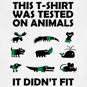 T-SHIRT tested on animals - didn't fit - Adjustable Apron